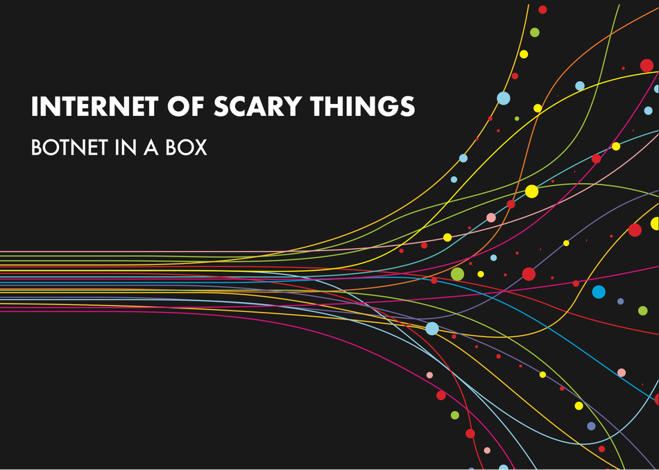 Internet of Scary Things: Botnet in a Box