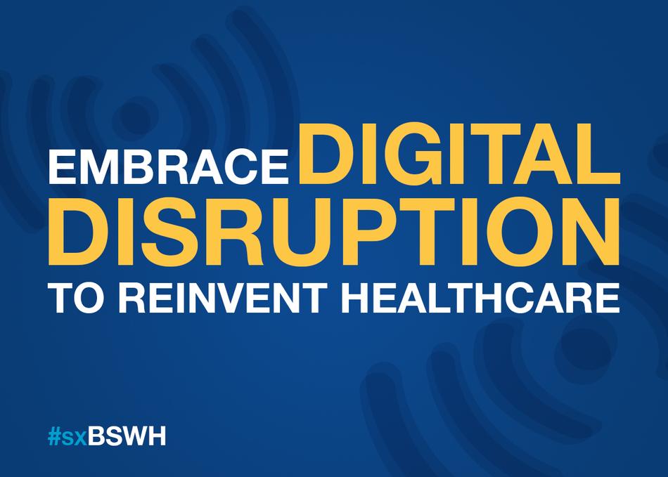 Embrace Digital Disruption to Reinvent Healthcare