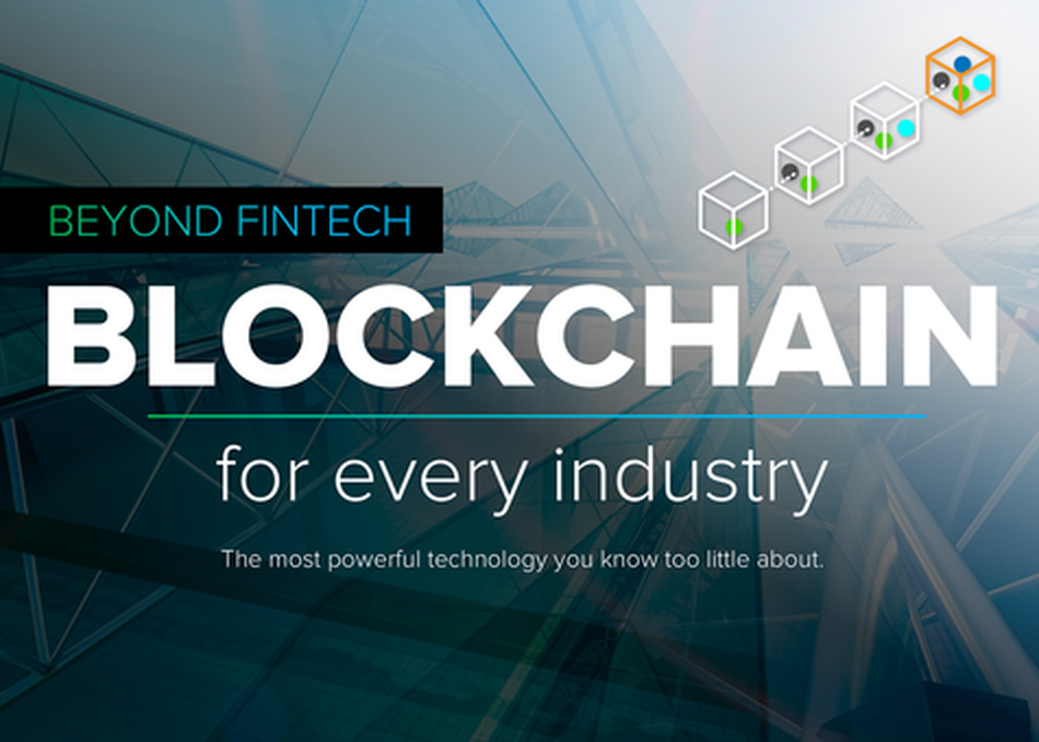 Beyond Fintech: Blockchain for Every Industry