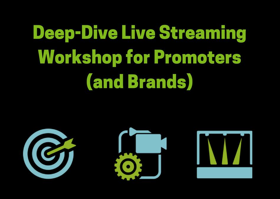 Deep-Dive Live Streaming Workshop for Promoters