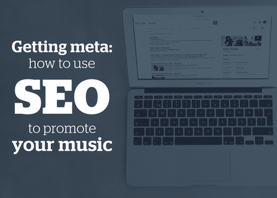 Getting Meta: How to Use SEO to Promote Your Music