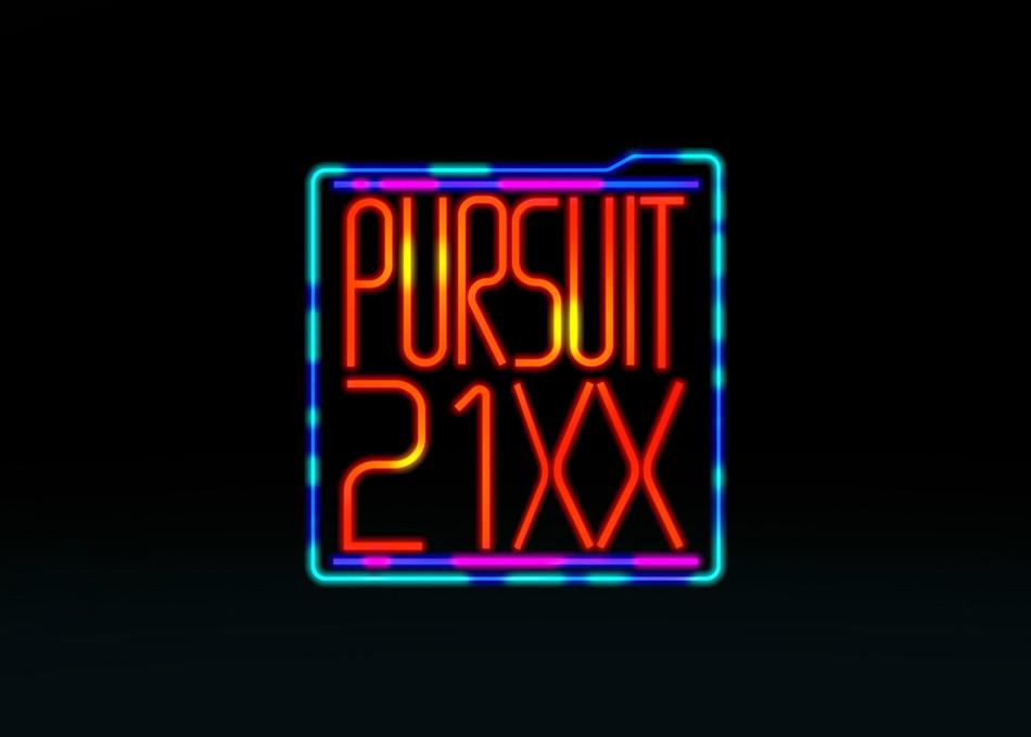 Pursuit: 21XX