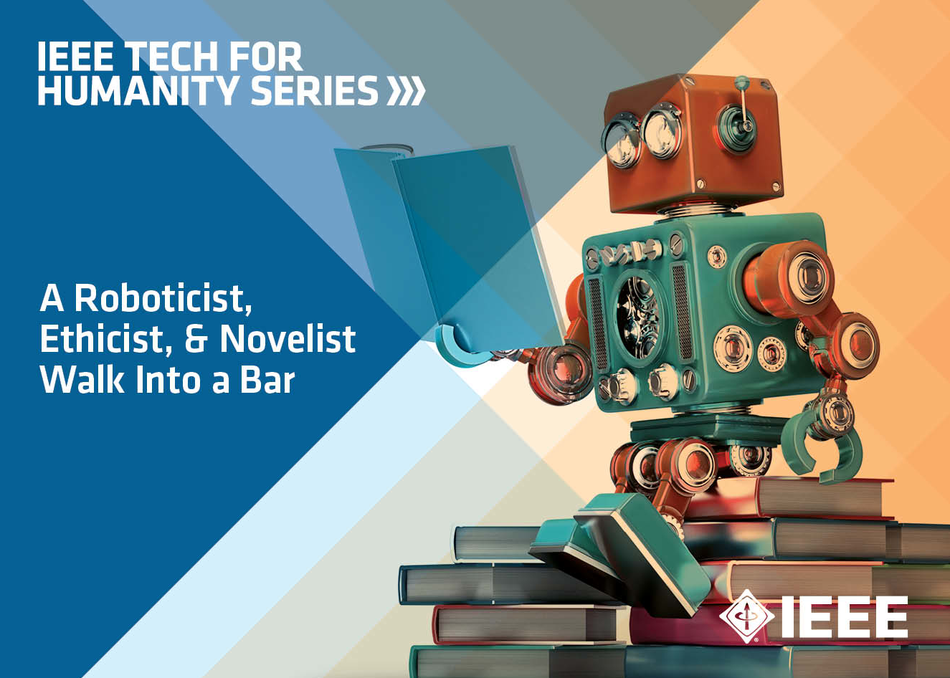 A Roboticist, Ethicist, & Novelist Walk Into a Bar