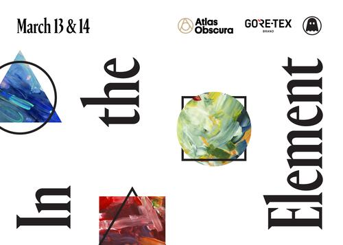 In the Element presented by Atlas Obscura & GORE-TEX Brands