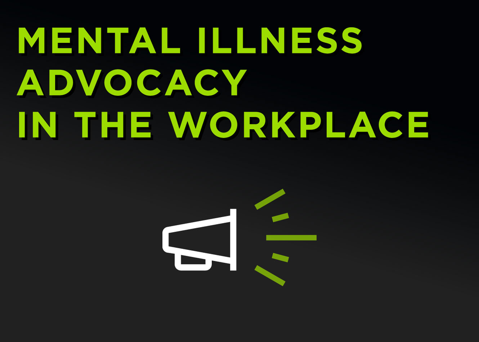 Mental Illness Advocacy in the Workplace