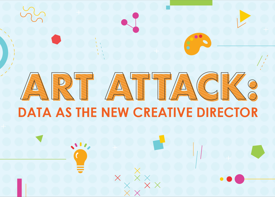 Art Attack: Data as the New Creative Director
