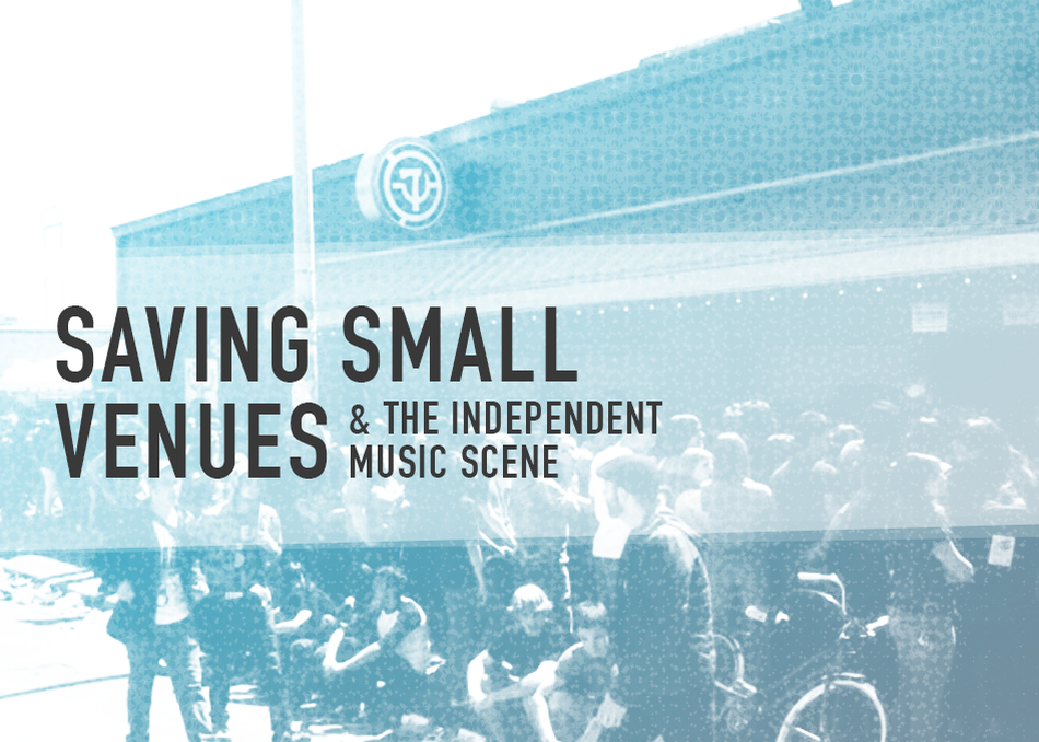 Saving Small Venues & The Independent Music Scene