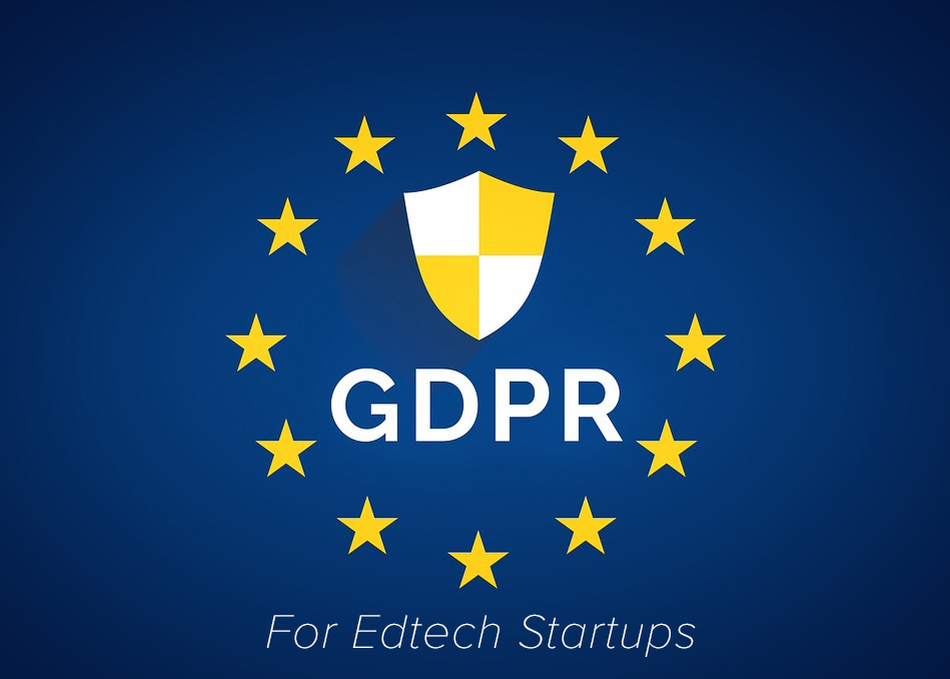 Why GDPR Matters for Ed Tech Startups