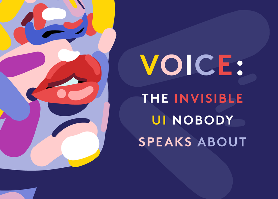 Voice: The Invisible UI Nobody Speaks About