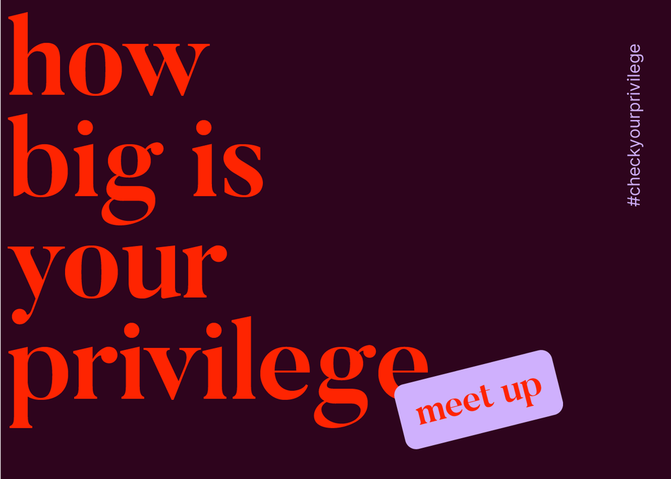 How Big Is Your Privilege Meet Up