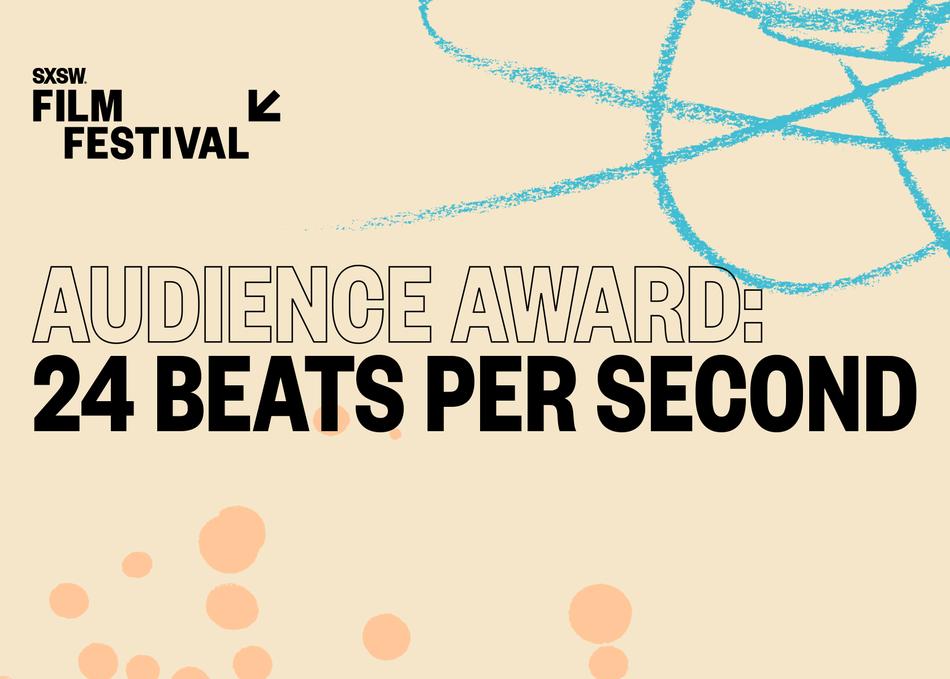 Audience Award: 24 Beats Per Second