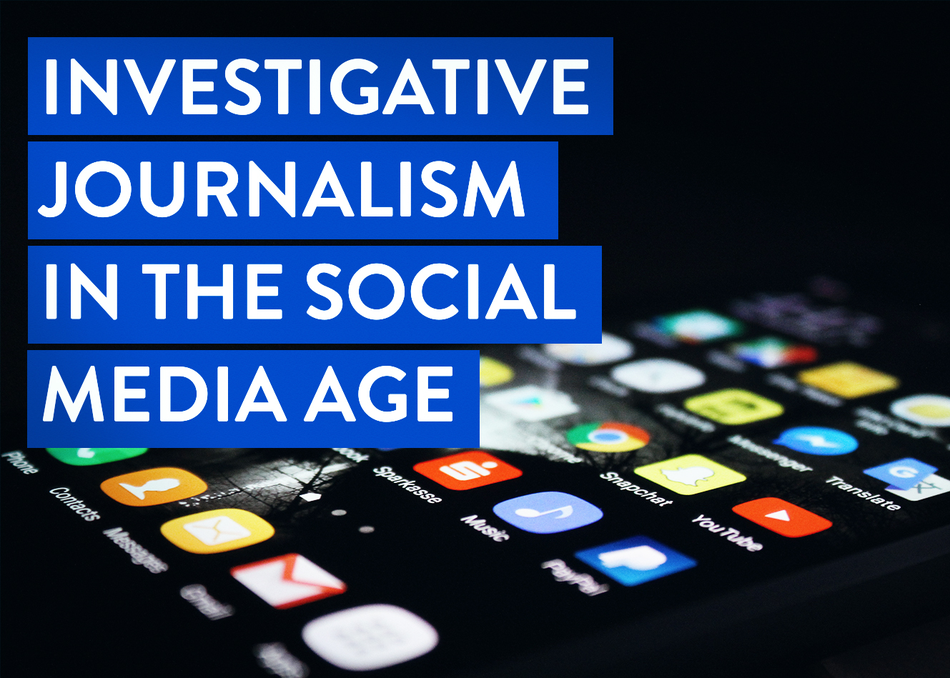 Investigative Journalism in the Social Media Age