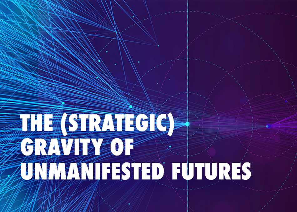 The (Strategic) Gravity of Unmanifested Futures