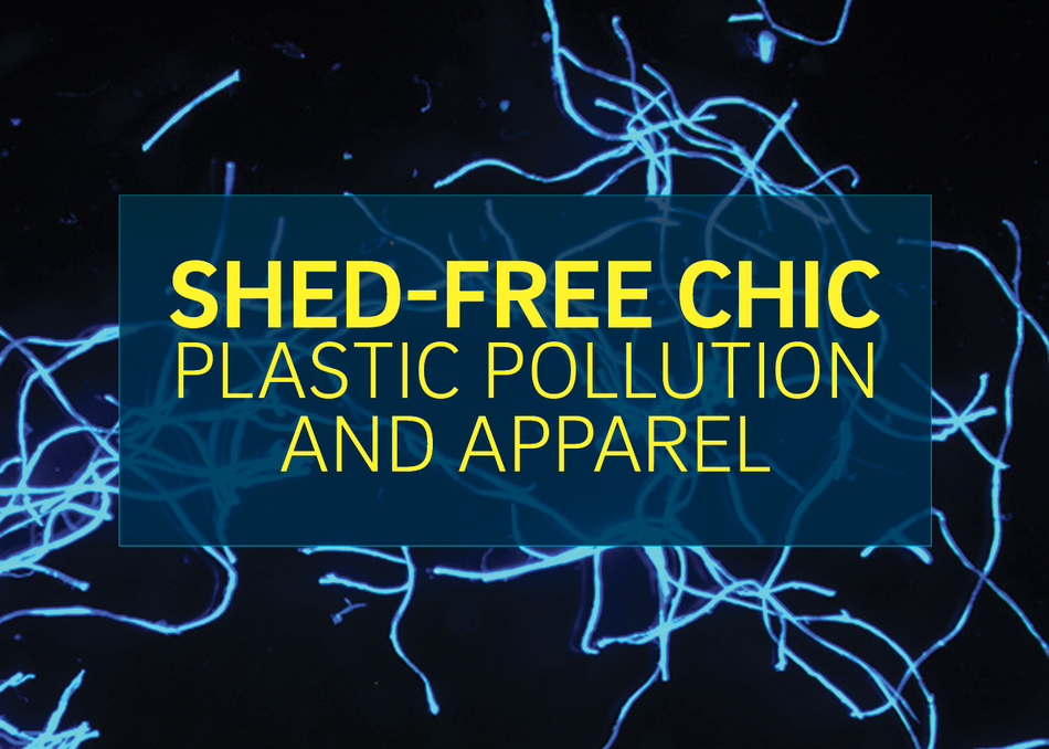 Shed Free Chic: Plastic Pollution and Apparel