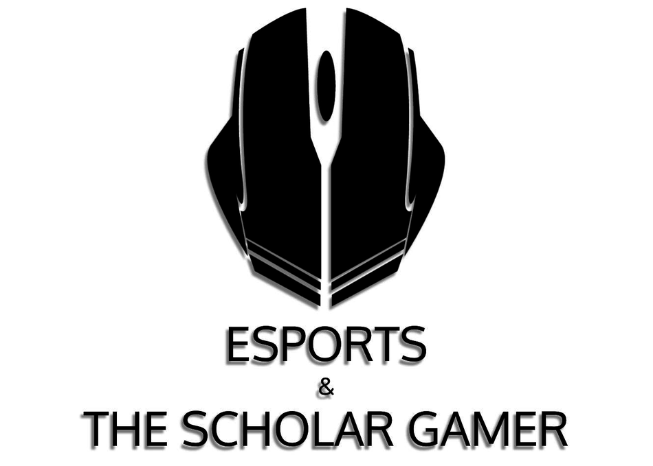 Esports & the Scholar Gamer