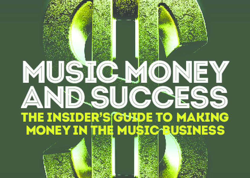 The Insider's Guide to Making Money in the Music Biz