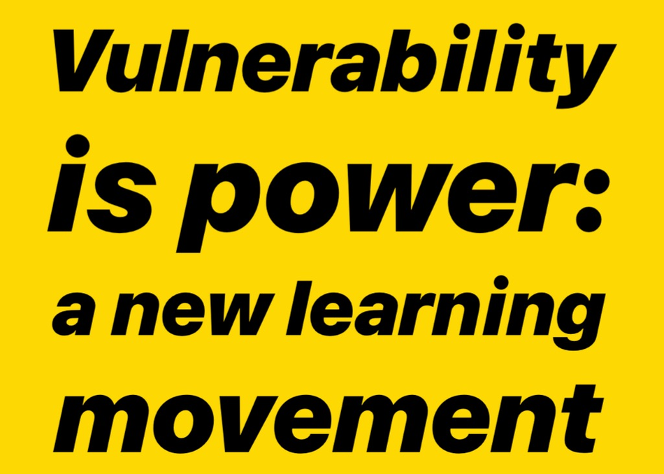 Vulnerability Is Power: A New Learning Movement