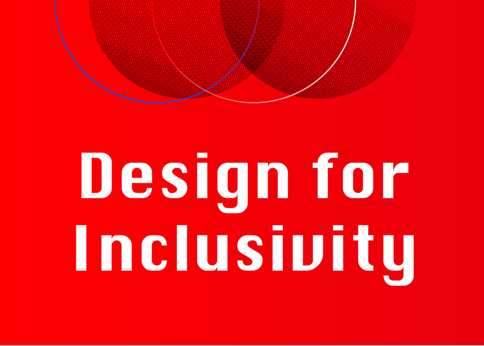 Design for Inclusivity: How and Why to Get Started
