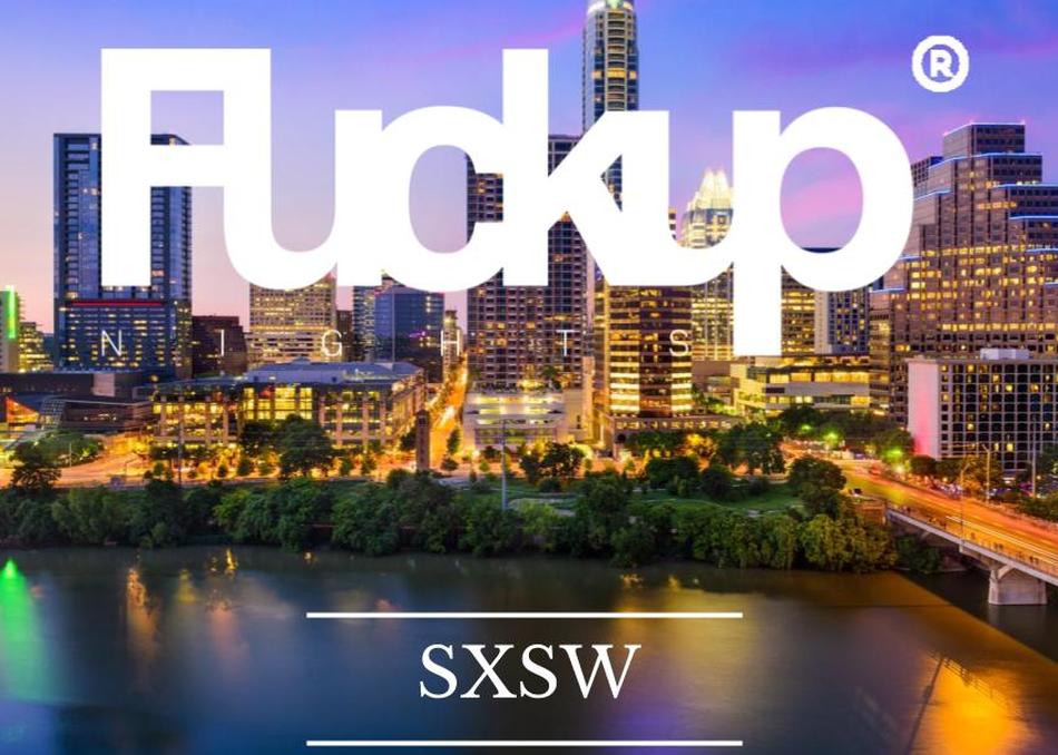 Fuckup Nights (SXSW Edition) Meet Up