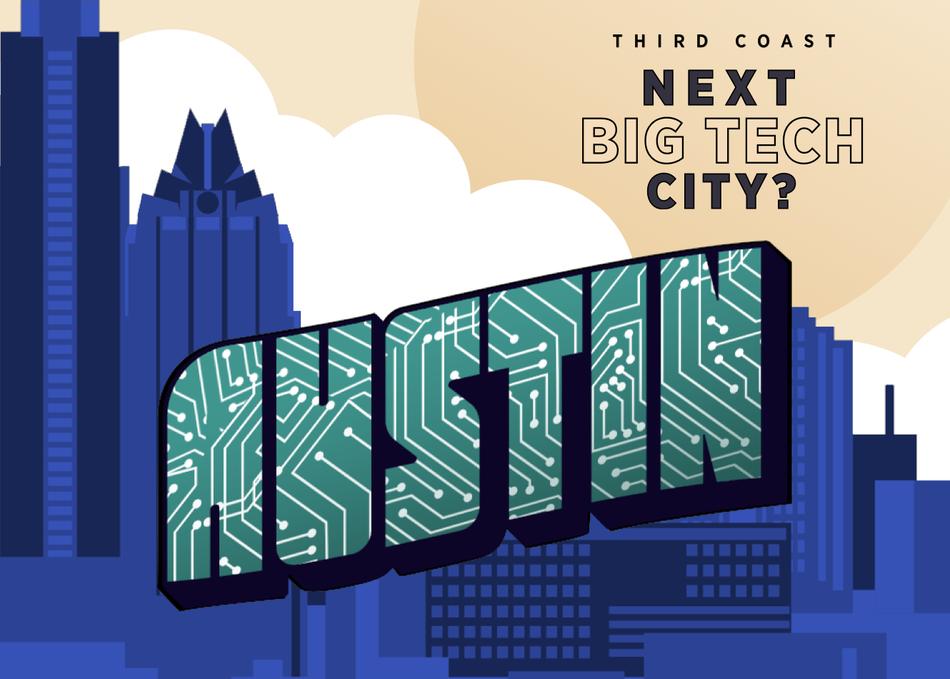 Third Coast: Can Austin Be The Next Big Tech City?