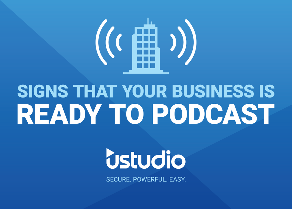 Signs That Your Business is Ready to Podcast