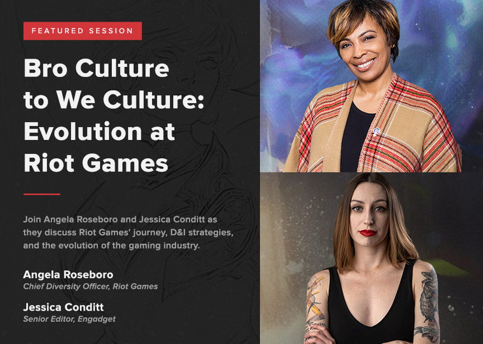 Featured Session: Bro Culture to We Culture: Evolution at Riot Games