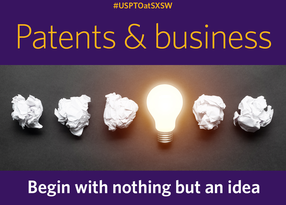 Patents & Business: Begin with Nothing but an Idea
