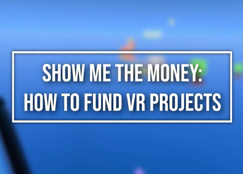 Show Me the Money: How to Fund VR Projects