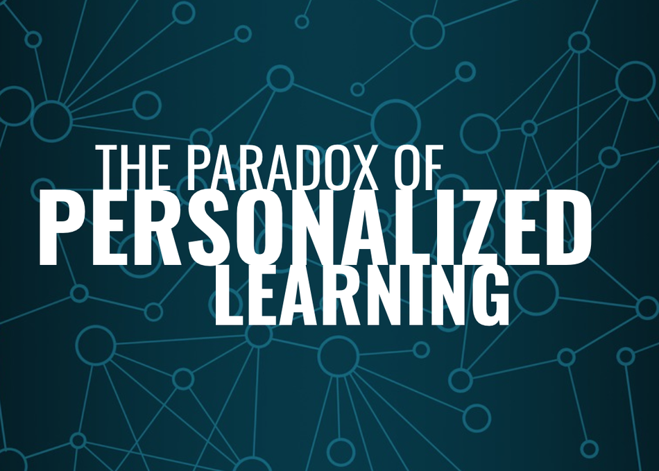 The Paradox of Personalized Learning