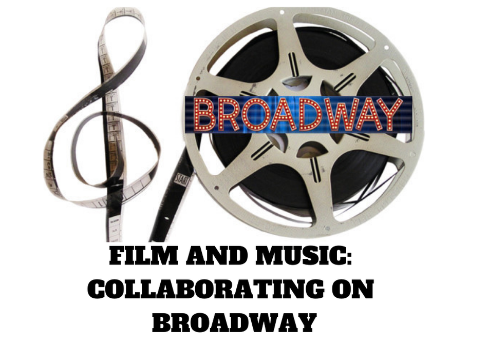 Film and Music Collaborating on Broadway