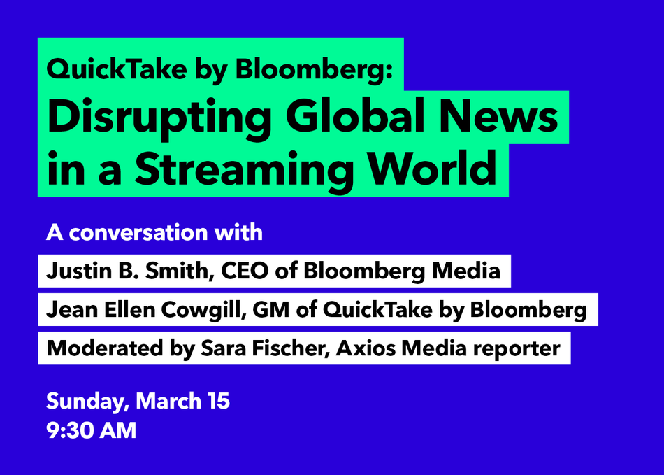 Featured Session: QuickTake by Bloomberg: Disrupting Global News in a Streaming World