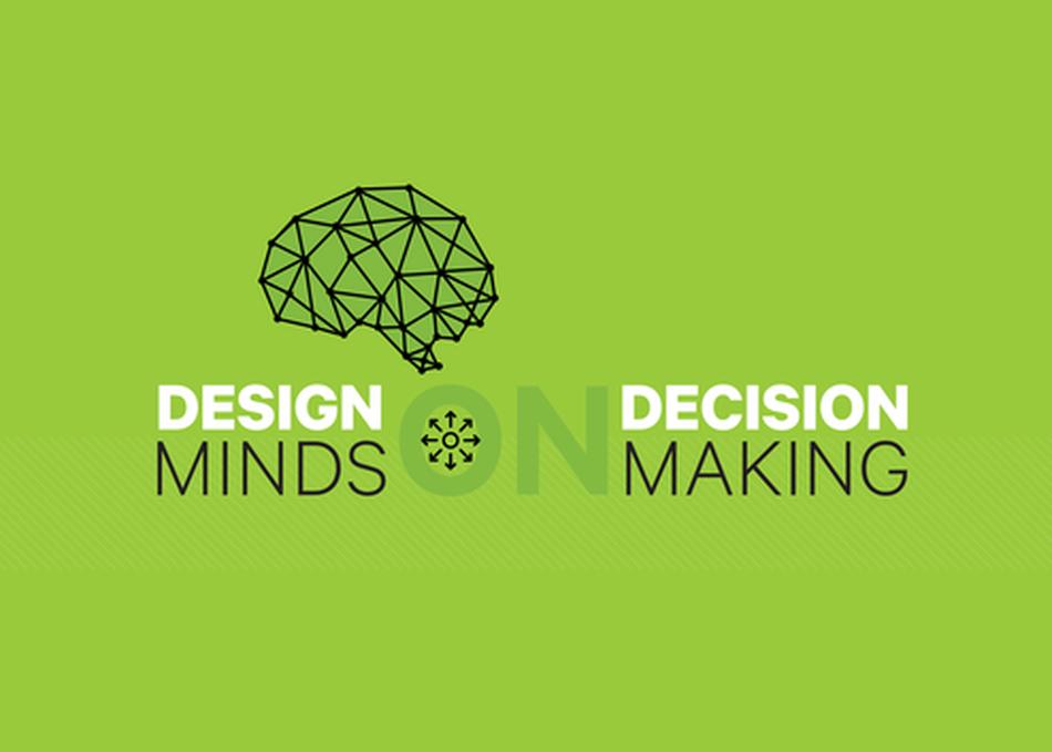 Design Minds on Decision Making