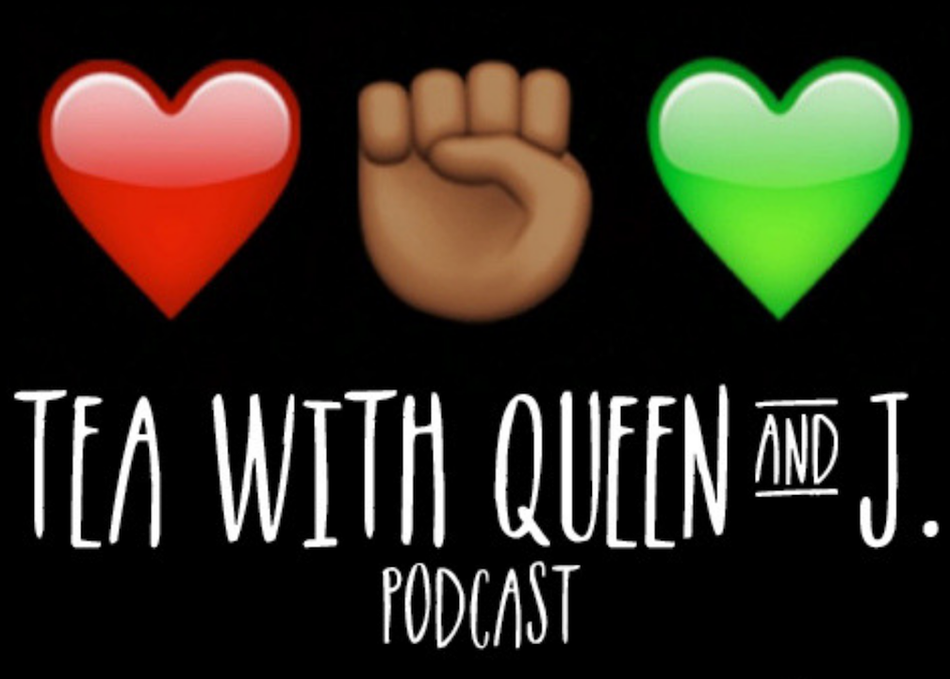 Tea with Queen and J. Podcast