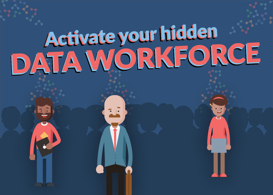 How To Activate Your Hidden Data Workforce