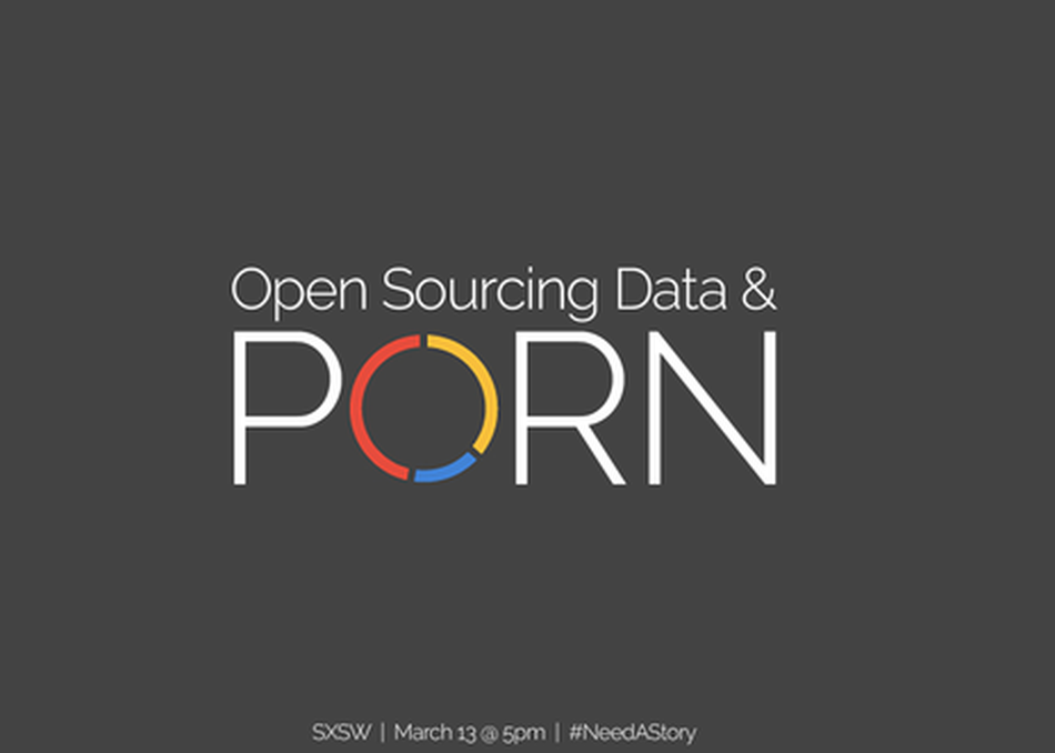Open Sourcing Data & Porn
