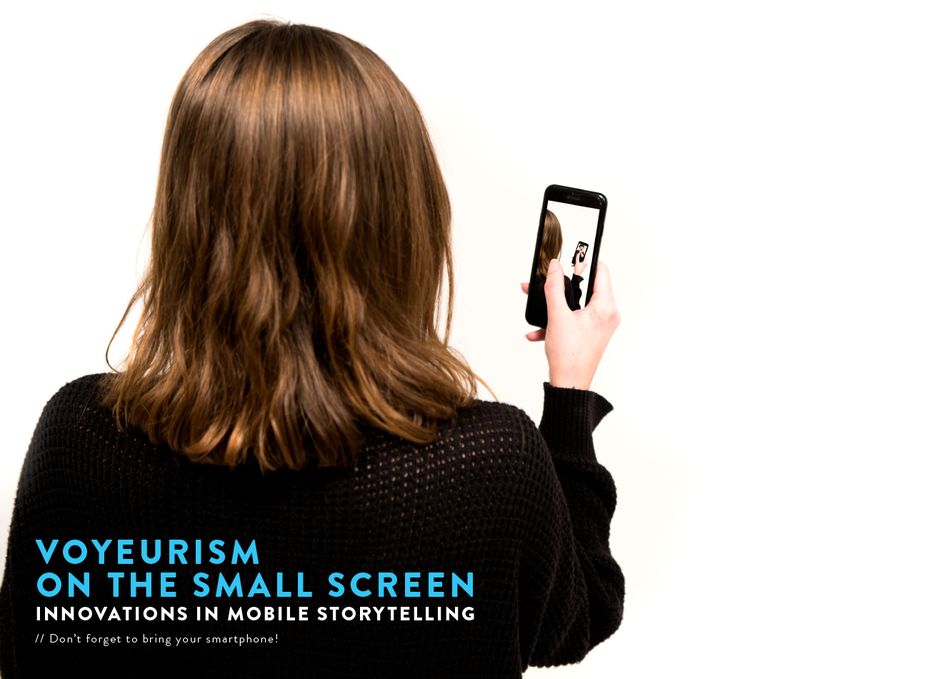 Voyeurism on the Small Screen: Innovations in Mobile Storytelling