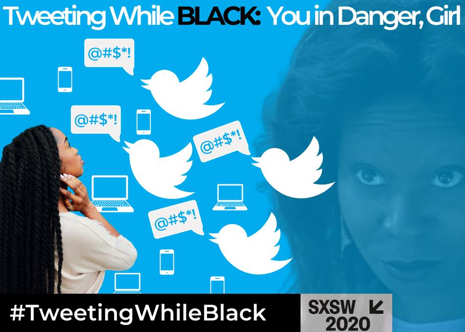 Tweeting While Black: You in Danger, Girl...