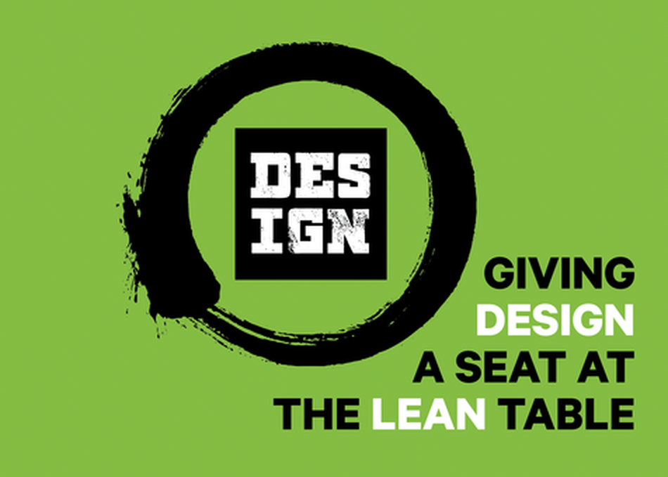 How to Give Design a Seat at the Lean Table