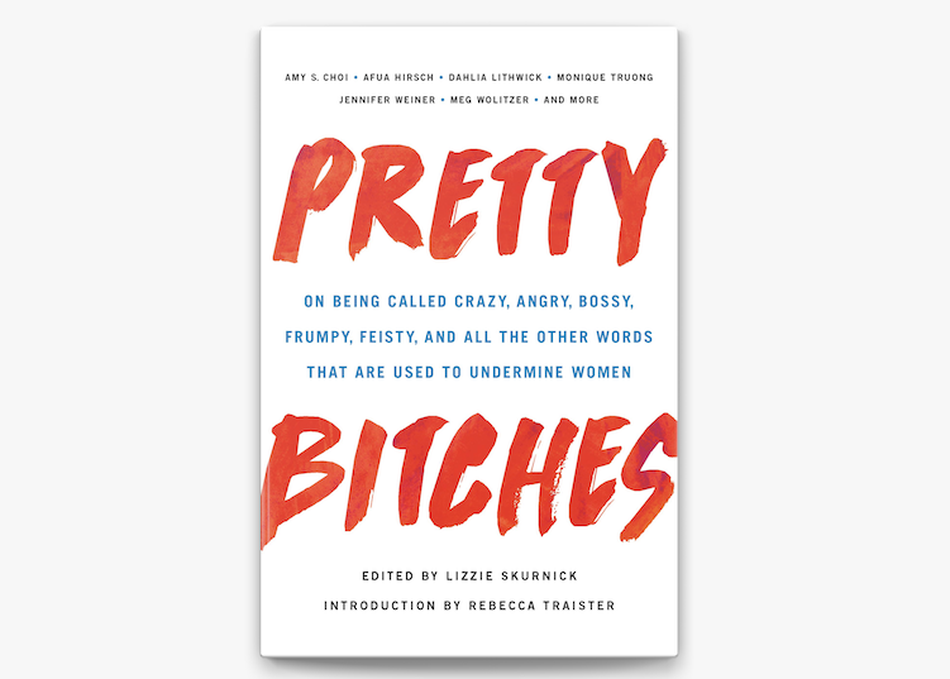 Pretty Bitches: How Language Can Confine Us—Or Set Us Free
