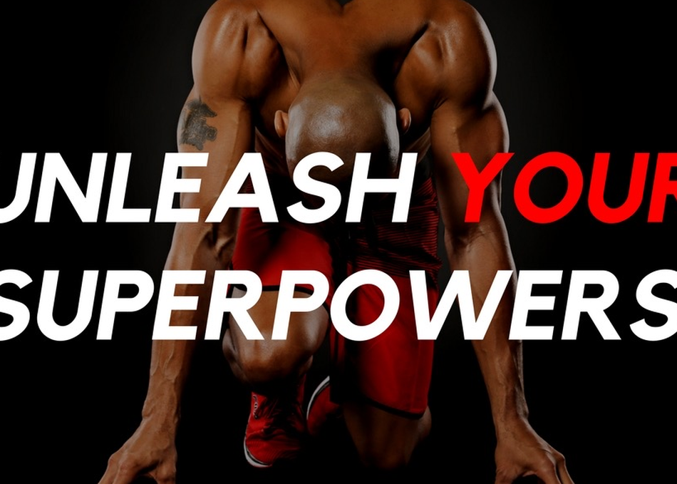 Unleash Your Superpowers