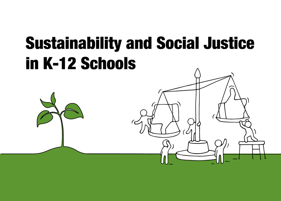 Sustainability & Social Justice in K-12 Schools