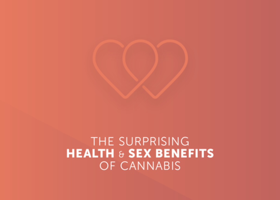 The Surprising Health and Sex Benefits of Cannabis