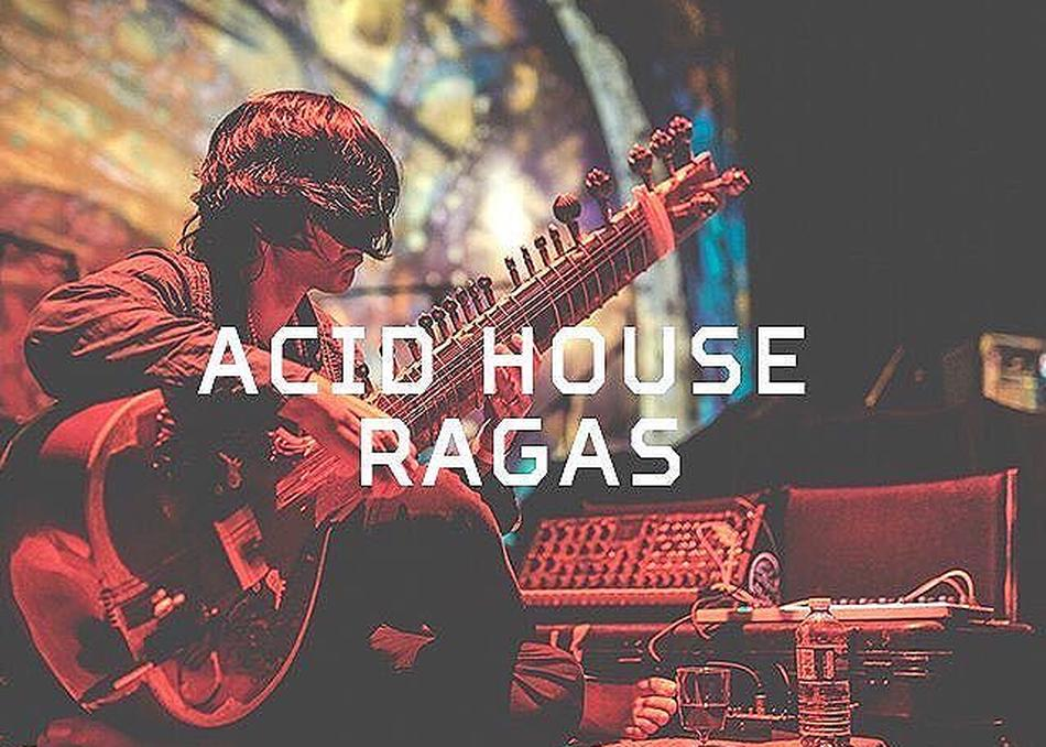 Acid House Ragas