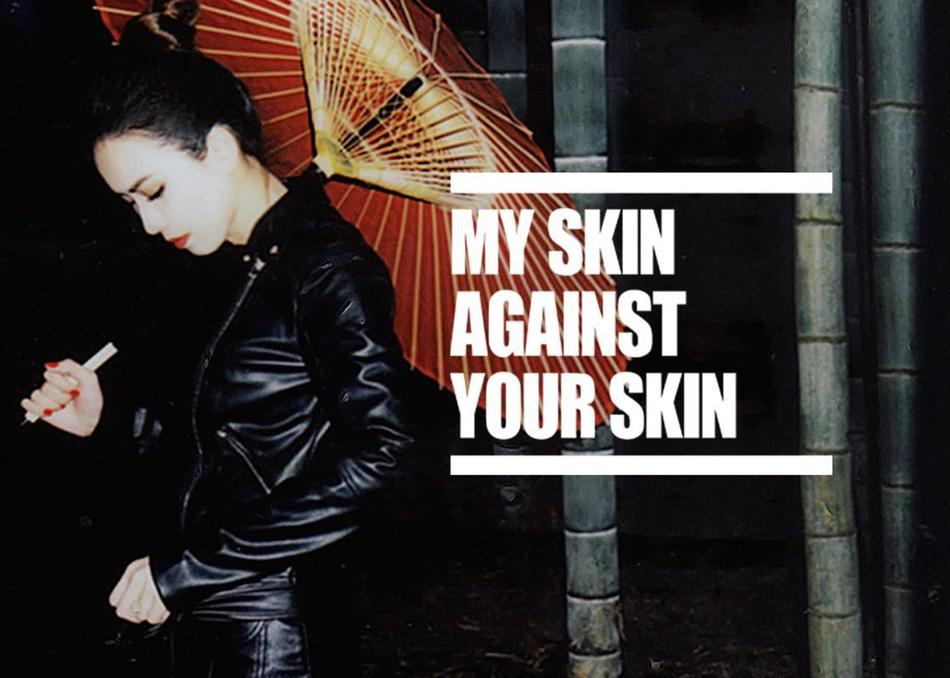 My Skin Against Your Skin