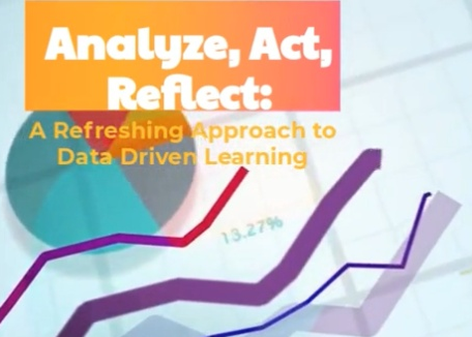 Analyze Act Reflect: A Refreshed Approach to Data