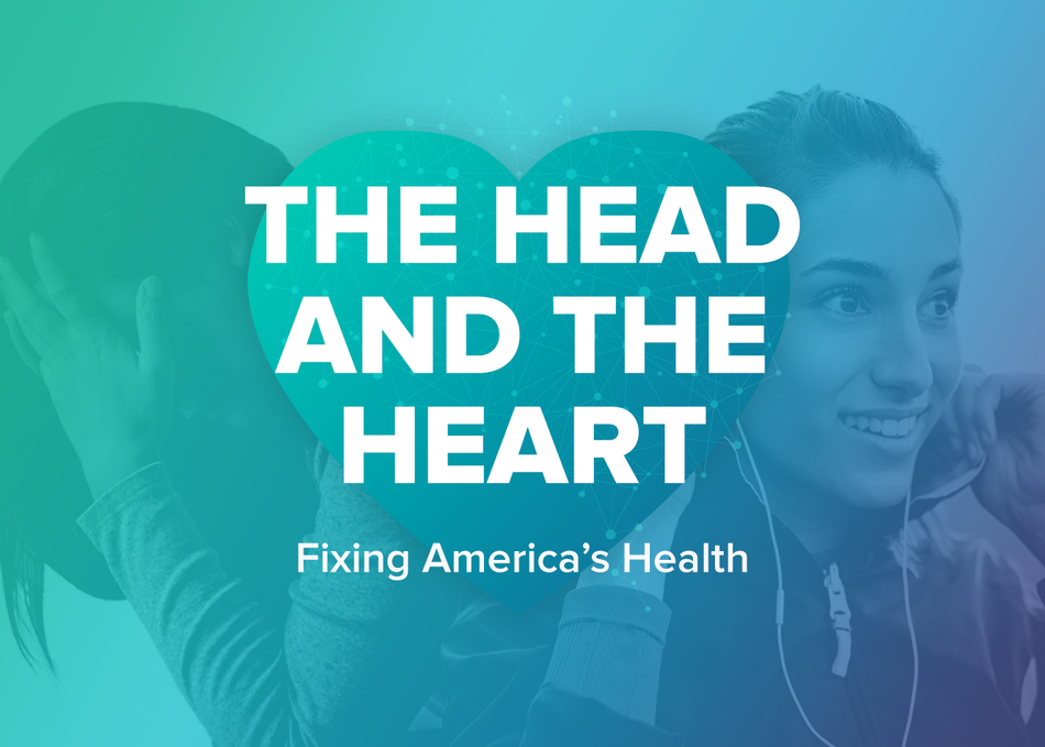 The Head and the Heart: Fixing America's Health