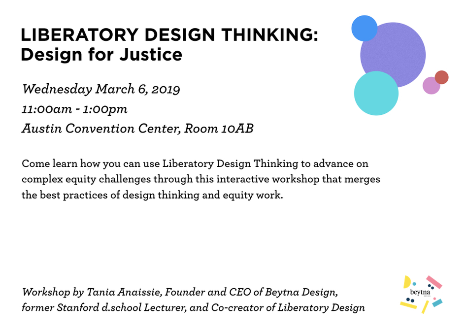 Liberatory Design Thinking: Design for Justice
