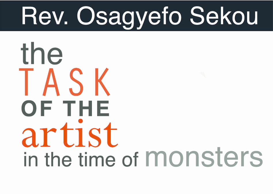 The Task of the Artist in the Time of Monsters
