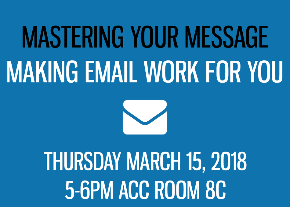 Mastering Your Message: Making Email Work For You