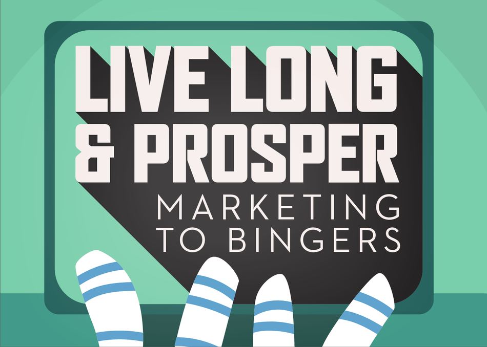 Live Long and Prosper: Marketing to Bingers